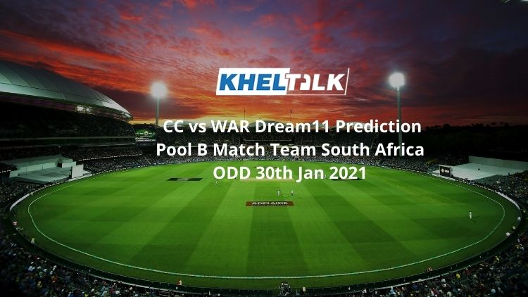 CC vs WAR Dream11 Prediction Pool B Match Team South Africa ODD 30th Jan 2021