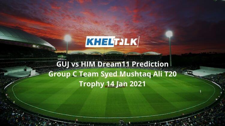 GUJ vs HIM Dream11 Prediction Group C Team Syed Mushtaq Ali T20 Trophy 14 Jan 2021