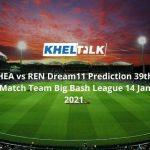 HEA-vs-REN-Dream11-Prediction-39th-Match-Team-Big-Bash-League-14-Jan-2021