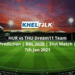 HUR-vs-THU-Dream11-Team-Prediction-_-BBL-2020-_-31st-Match-_-7th-Jan-2021