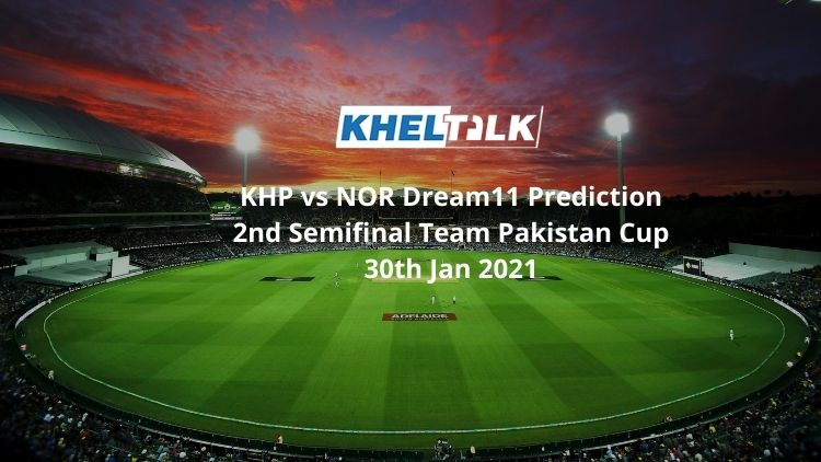 KHP vs NOR Dream11 Prediction 2nd Semifinal Team