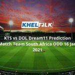 KTS vs DOL Dream11 Prediction Match Team South Africa ODD 16 Jan 2021