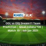 ODL vs ODJ Dream11 Team Prediction _ MGM Odisha T20 _ Match 19 _ 5th Jan 2021