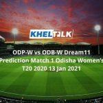 ODP-W vs ODB-W Dream11 Prediction Match 1 Odisha Women's T20 2020 13 Jan 2021