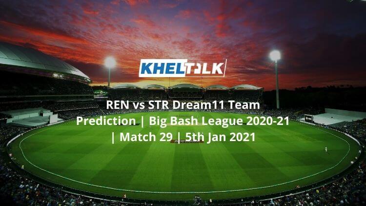 REN-vs-STR-Dream11-Team-Prediction-_-Big-Bash-League-2020-21-_-Match-29-_-5th-Jan-2021
