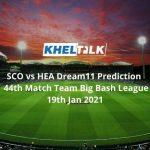 SCO-vs-HEA-Dream11-Prediction-44th-Match-Team-Big-Bash-League-19th-Jan-2021