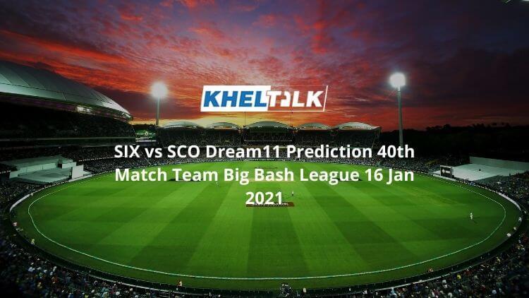 SIX vs SCO Dream11 Prediction