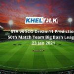 STA vs SCO Dream11 Prediction 50th Match Team Big Bash League 23 Jan 2021