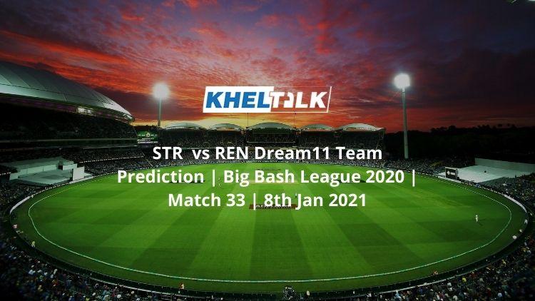 STR-vs-REN-Dream11-Team-Prediction-_-Big-Bash-League-2020-_-Match-33-_-8th-Jan-2021