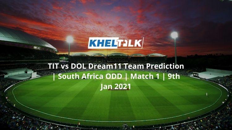 TIT-vs-DOL-Dream11-Team-Prediction-_-South-Africa-ODD-_-Match-1-_-9th-Jan-2021