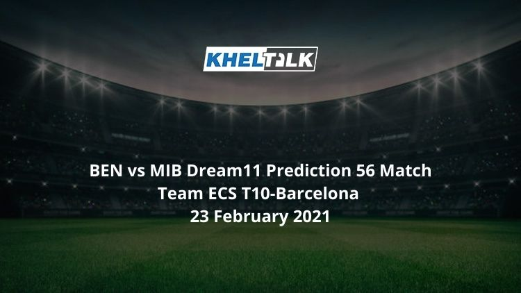BEN vs MIB Dream11 Prediction 56 Match Team ECS T10-Barcelona 23 February 2021