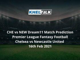 CHE vs NEW Dream11 Match Prediction Premier League Fantasy Football Chelsea vs Newcastle United 16th Feb 2021