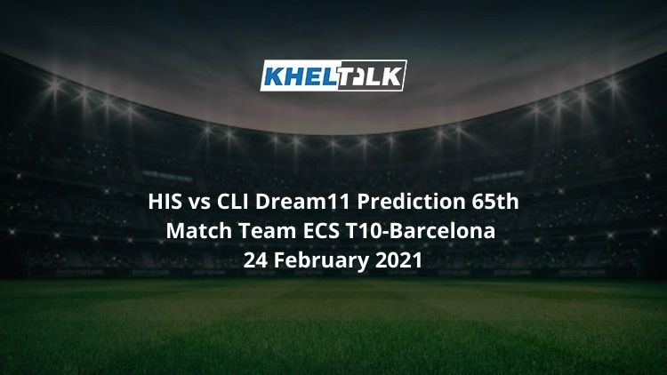 HIS vs CLI Dream11 Prediction 65th Match Team ECS T10-Barcelona 24 February 2021