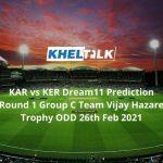 KAR vs KER Dream11 Prediction Round 1 Group C Team Vijay Hazare Trophy ODD 26th Feb 2021