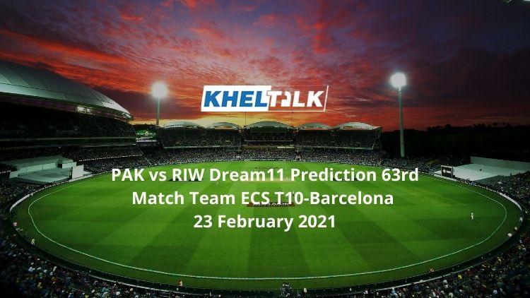 PAK vs RIW Dream11 Prediction 63rd Match Team ECS T10-Barcelona 23 February 2021