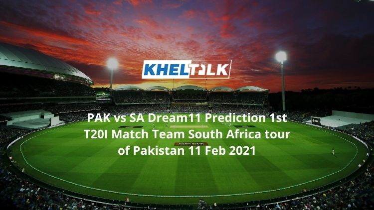 PAK vs SA Dream11 Prediction 1st T20I Match Team South Africa tour of Pakistan 11 Feb 2021