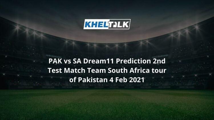 PAK vs SA Dream11 Prediction 2nd Test Match Team South Africa tour of Pakistan 4 Feb 2021