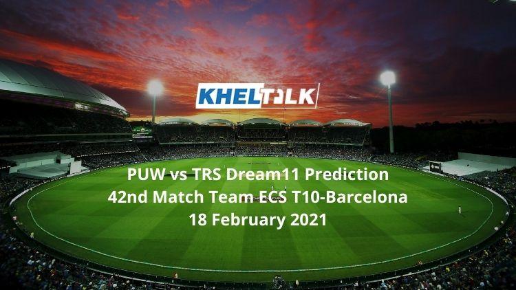 PUW vs TRS Dream11 Prediction 42nd Match Team ECS T10-Barcelona 18 February 2021
