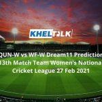 QUN-W vs WF-W Dream11 Prediction 13th Match Team Women's National Cricket League 27 Feb 2021