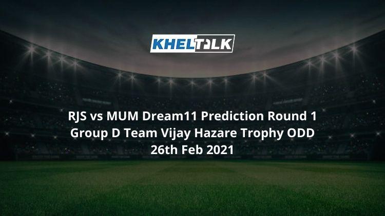 RJS vs MUM Dream11 Prediction Round 1 Group D Team Vijay Hazare Trophy ODD 26th Feb 2021