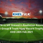 TN vs MP Dream11 Prediction Round 1 Group B Team Vijay Hazare Trophy ODD 24th Feb 2021
