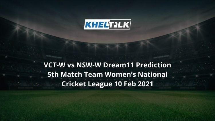 VCT-W vs NSW-W Dream11 Prediction 5th Match Team Women's National Cricket League 10 Feb 2021