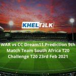 WAR vs CC Dream11 Prediction 9th Match Team South Africa T20 Challenge T20 23rd Feb 2021