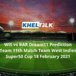 WIS vs BAR Dream11 Prediction Team 11th Match Team West Indies Super50 Cup 18 February 2021