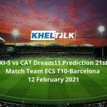 XI-S vs CAT Dream11 Prediction 21st Match Team ECS T10-Barcelona 12 February 2021