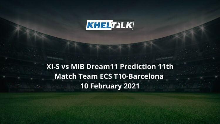 XI-S vs MIB Dream11 Prediction 11th Match Team ECS T10-Barcelona 10 February 2021