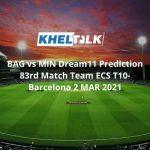 BAG vs MIN Dream11 Prediction 83rd Match Team ECS T10-Barcelona 2 MAR 2021