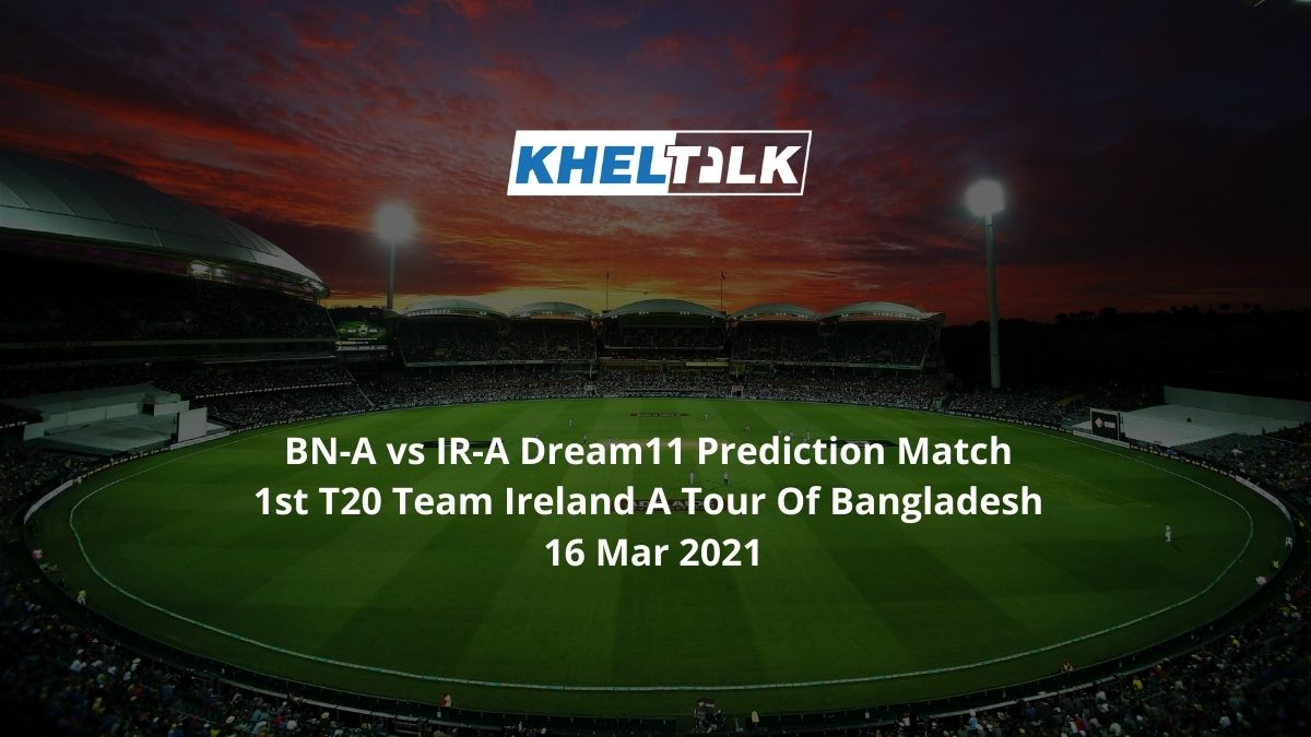 BN-A vs IR-A 16 Mar 2021