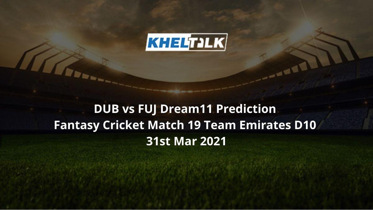 DUB vs FUJ Dream11 Prediction