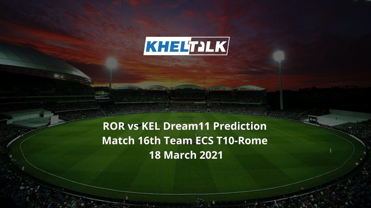 ROR vs KEL Dream11 Prediction