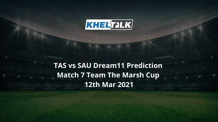 TAS vs SAU Dream11 Prediction