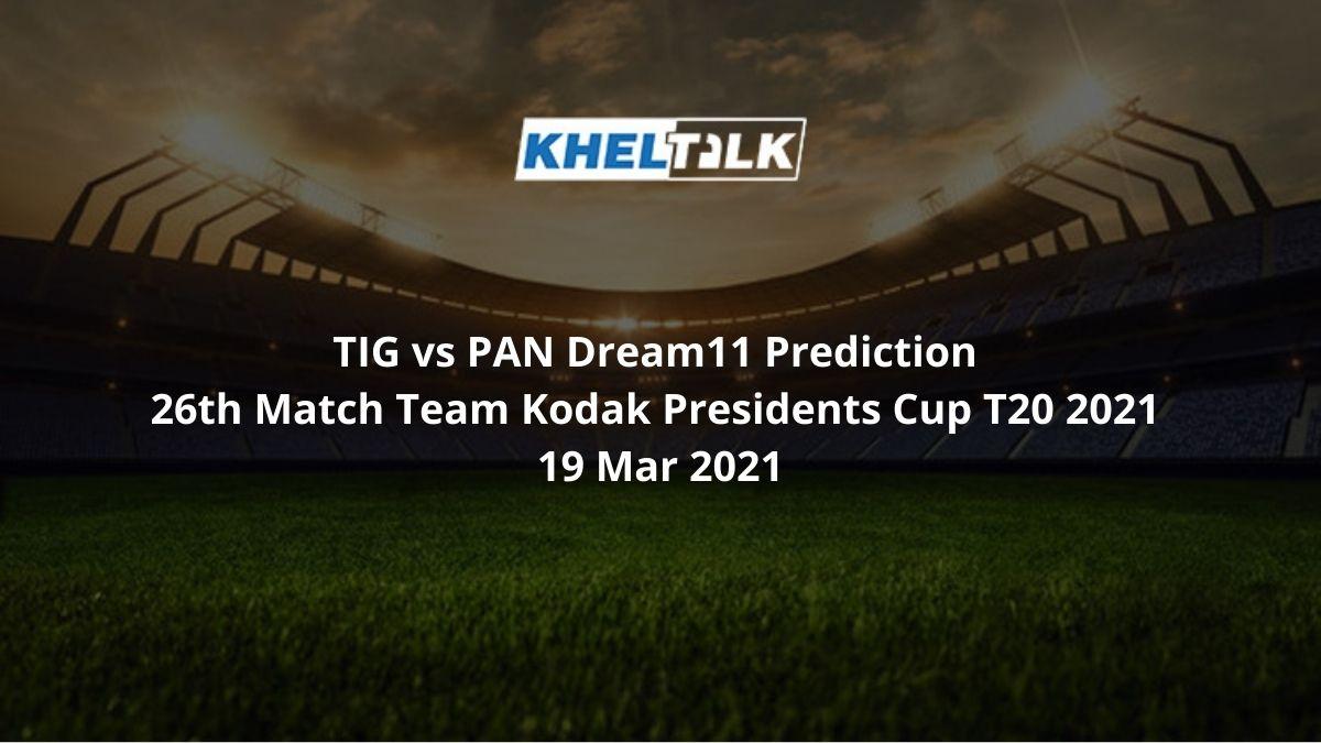 TIG vs PAN Dream11 Prediction