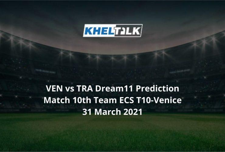 VEN vs TRA Dream11 Prediction