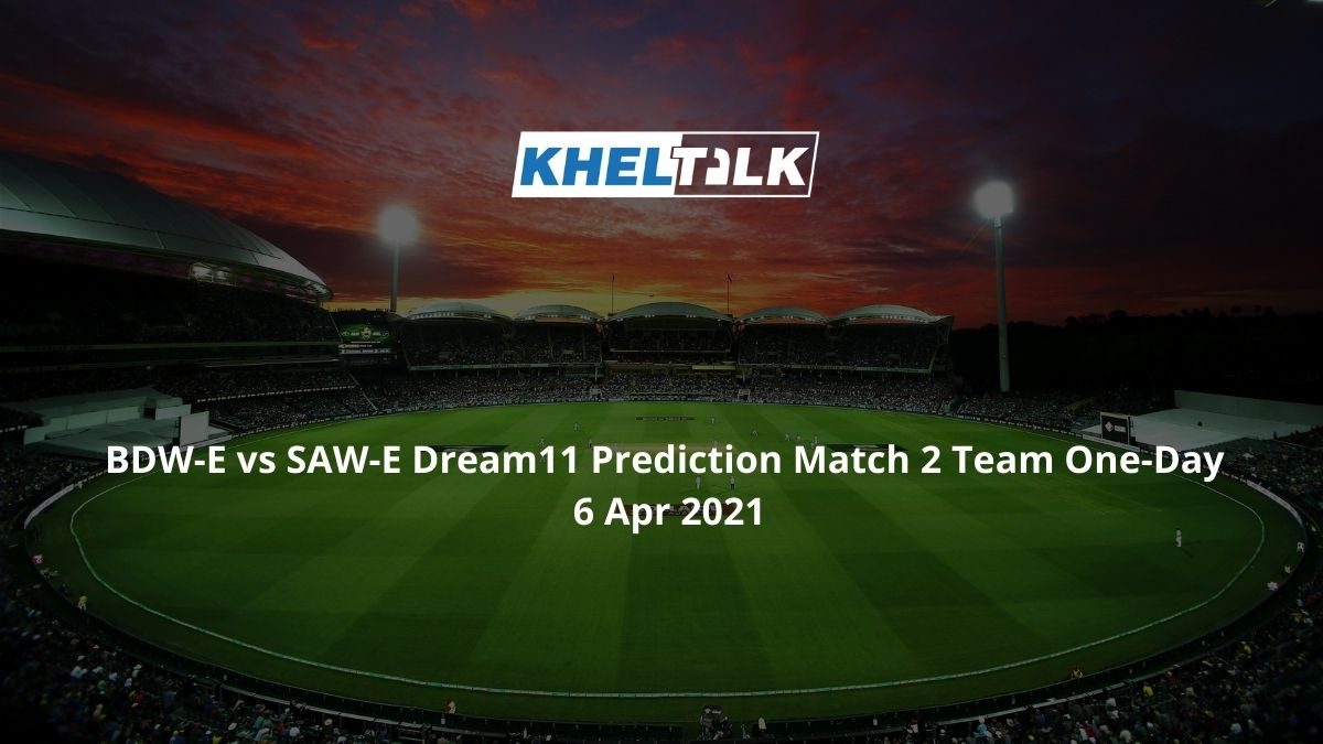 BDW-E vs SAW-E Dream11 Prediction