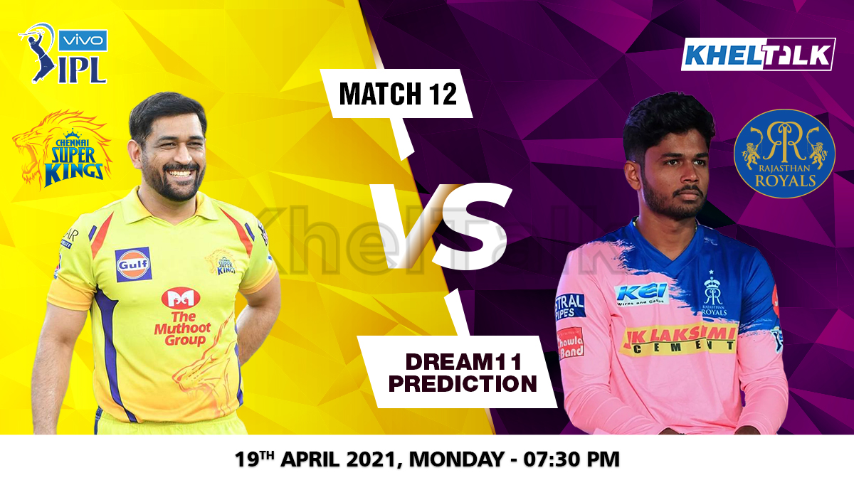 CSK vs RR Dream11 Prediction Match 12 Team by Expert IPL 19 April | Kheltalk Fantasy cricket