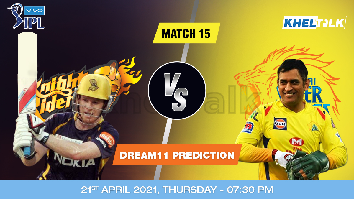KKR vs CSK Dream11 Prediction Match 15 Team by Expert IPL 21 April   Kheltalk Fantasy cricket