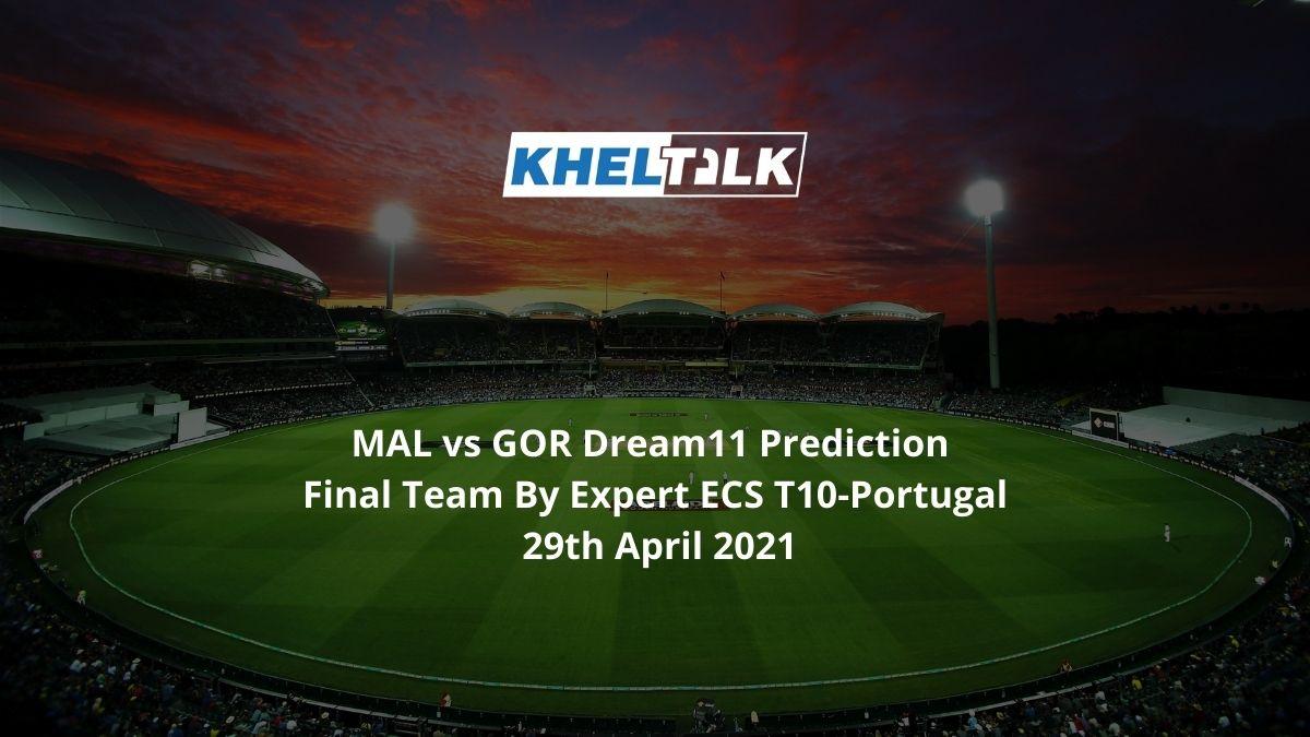 MAL vs GOR Dream11 Prediction.