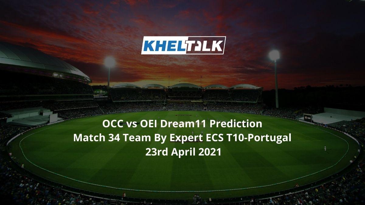 OCC vs OEI Dream11 Prediction Match 34 Team By Expert ECS T10-Portugal 23rd April 2021