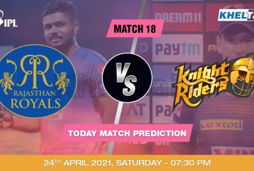 RR vs KKR Today Match Prediction Cricket Betting Tips Match 18 IPL 2021 24 April