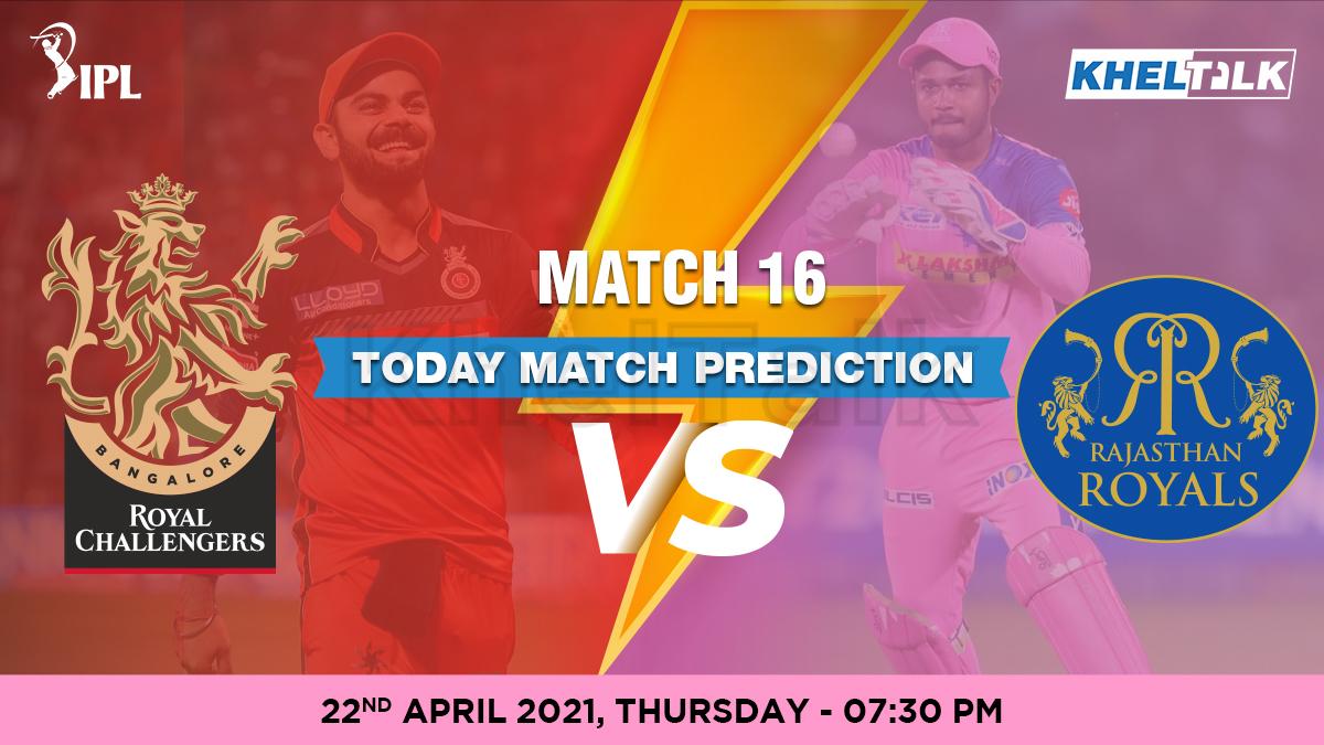 RCB vs RR Today Match Prediction Cricket Betting Tips Match 16 IPL 2021 22 April