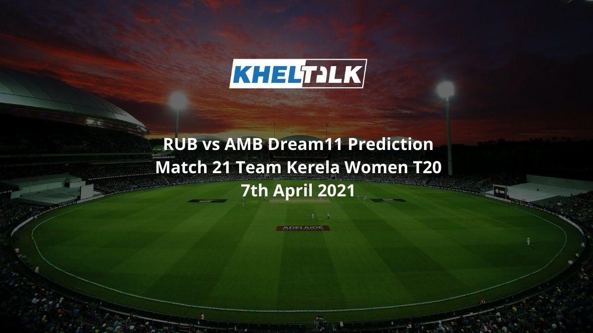 RUB vs AMB Dream11 Prediction