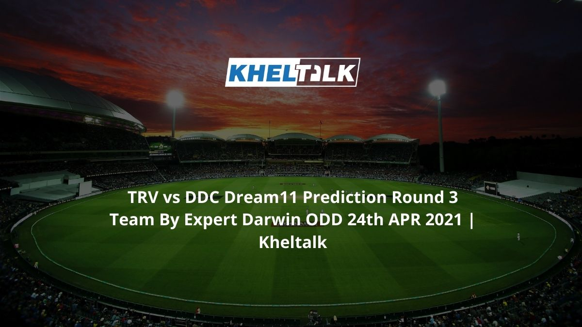 TRV vs DDC Dream11 Predictio