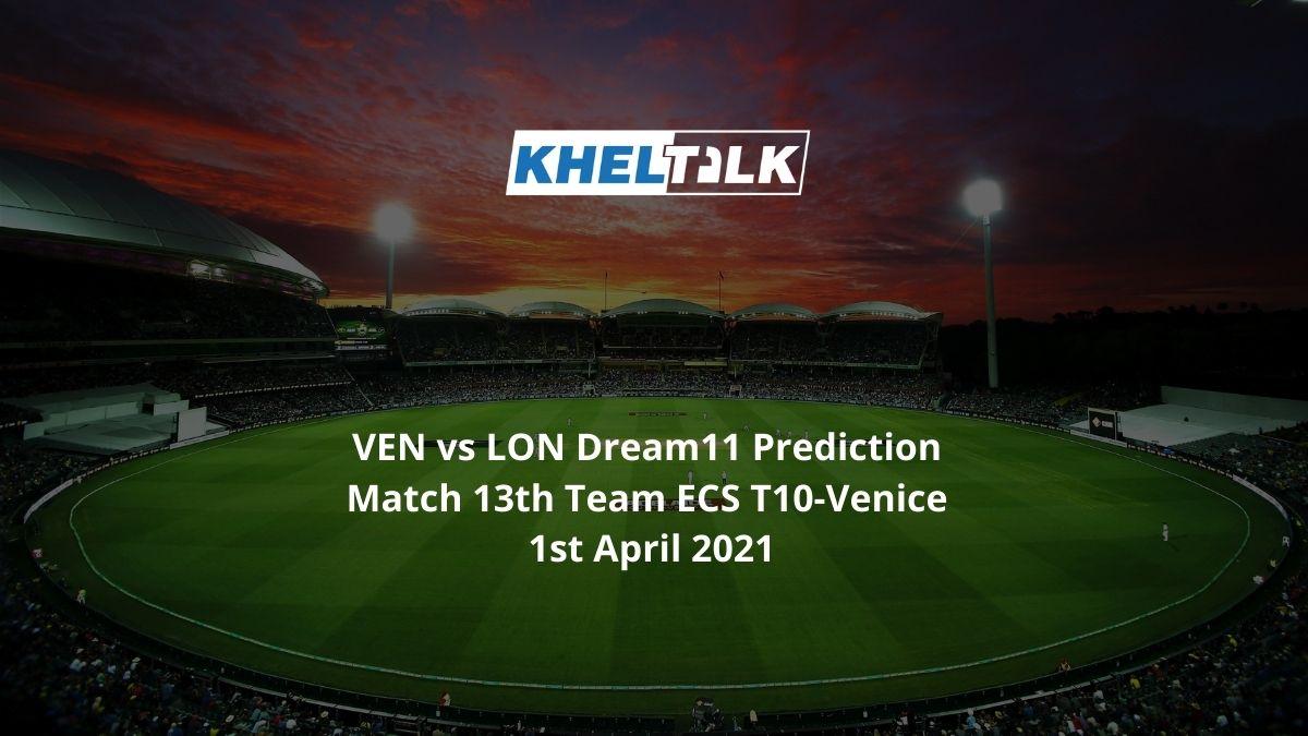 VEN vs LON Dream11 Prediction