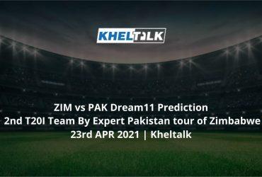 ZIM vs PAK Dream11 Prediction 2nd T20I Team By Expert Pakistan tour of Zimbabwe 23rd APR 2021 | Kheltalk