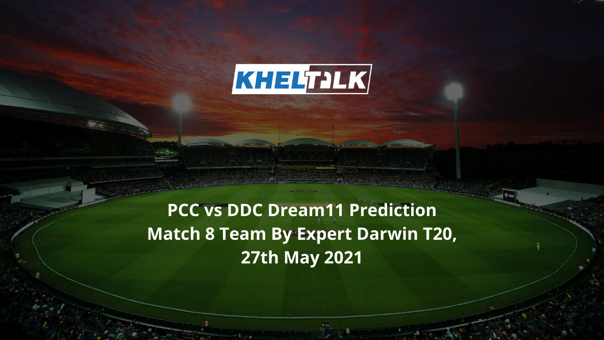 PCC vs DDC Dream11 Prediction Match 8 Team By Expert Darwin T20