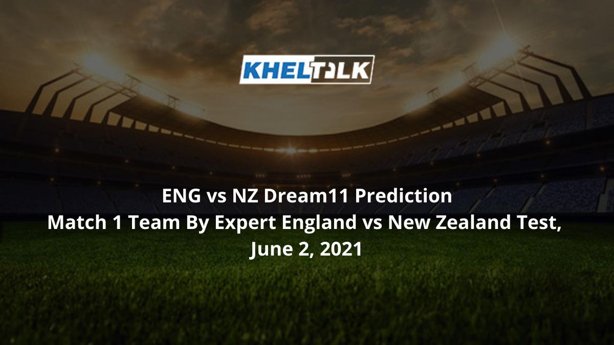 ENG-vs-NZ-Dream11-Prediction-Match-1-Team